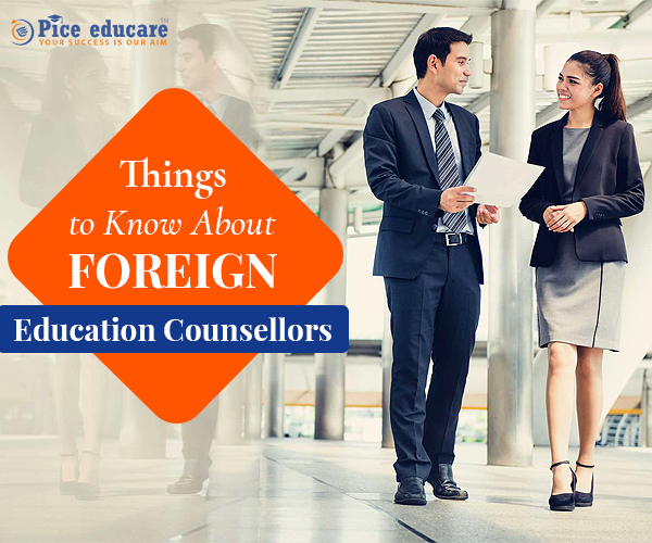 Know About Foreign Education Counsellors