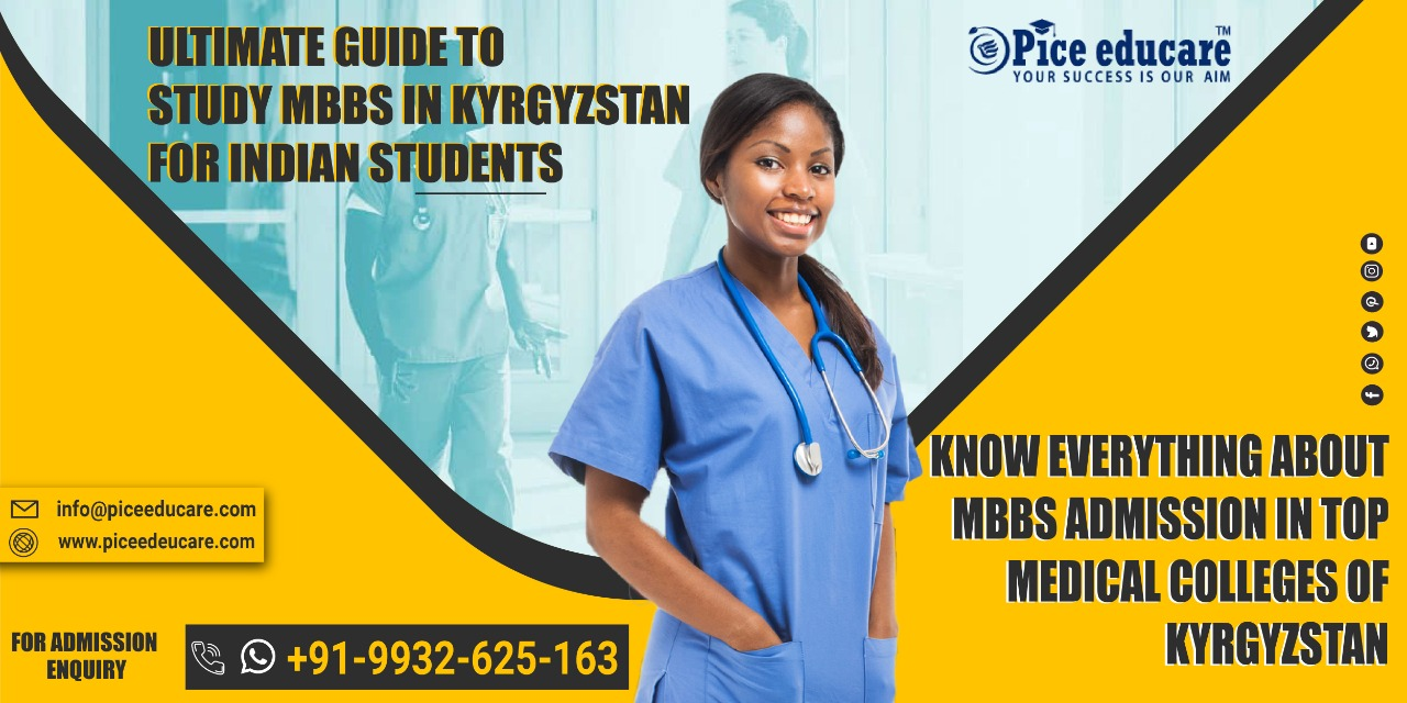 Ultimate guide to study MBBS in top Medical colleges in Kyrgyzstan